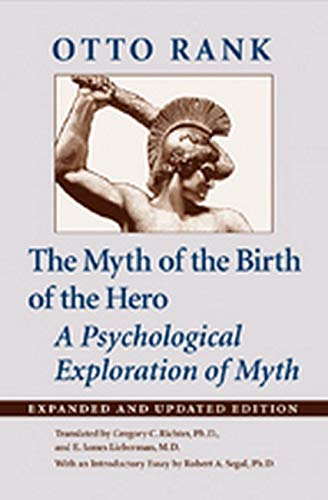 9781421418438: The Myth of the Birth of the Hero: A Psychological Exploration of Myth