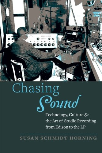 9781421418483: Chasing Sound - Technology, Culture, and the Art of Studio Recording from Edison to the LP