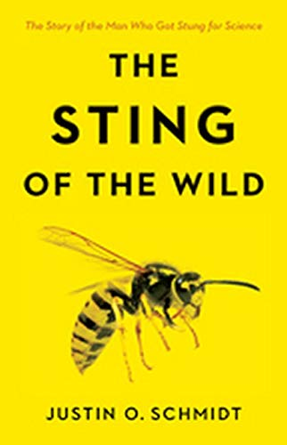 The Sting of the Wild: Justin O. Schmidt