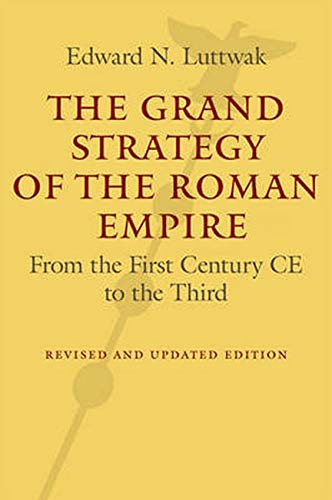 9781421419442: The Grand Strategy of the Roman Empire: From the First Century CE to the Third