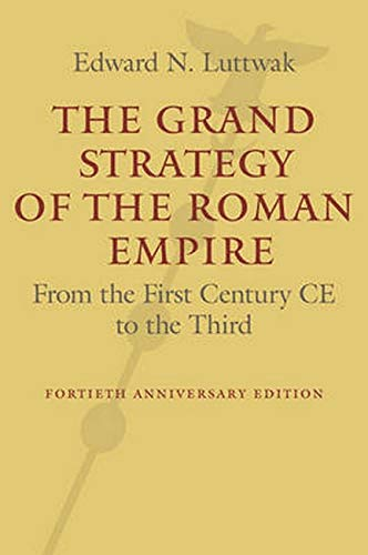 9781421419459: The Grand Strategy of the Roman Empire: From the First Century CE to the Third