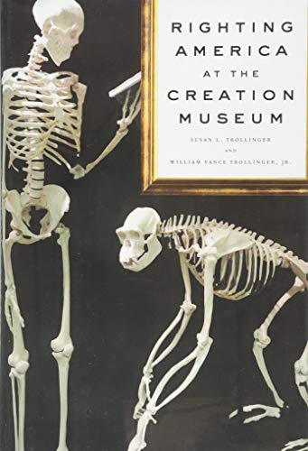 9781421419510: Righting America at the Creation Museum (Medicine, Science, and Religion in Historical Context)