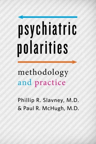 Psychiatric Polarities: Methodology and Practice (Johns Hopkins Series in Contem): Phillip R. ...