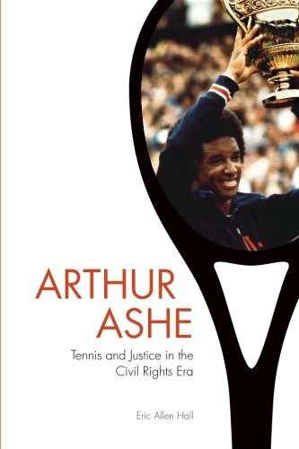 9781421419824: Arthur Ashe: Tennis and Justice in the Civil Rights Era