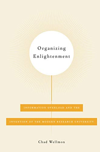 9781421419886: Organizing Enlightenment: Information Overload and the Invention of the Modern Research University