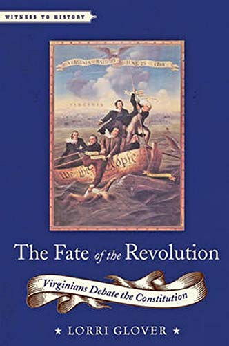 9781421420011: The Fate of the Revolution: Virginians Debate the Constitution (Witness to History)