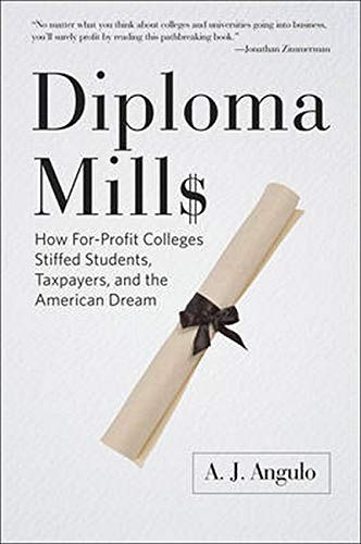 9781421420073: Diploma Mills: How For-Profit Colleges Stiffed Students, Taxpayers, and the American Dream