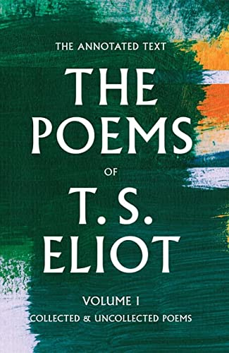 9781421420172: The Poems of T. S. Eliot: Collected and Uncollected Poems (Volume 1)