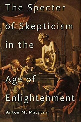 9781421420523: The Specter of Skepticism in the Age of Enlightenment