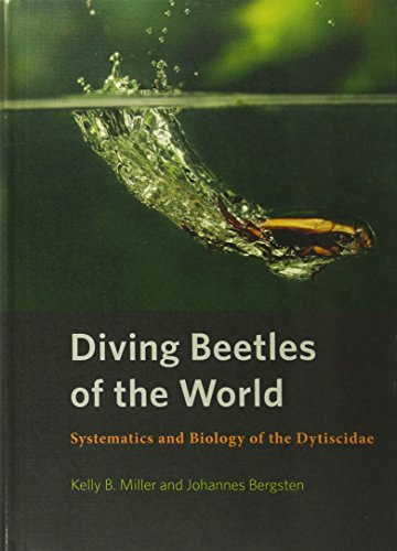 Diving Beetles of the World: Systematics and Biology of the Dytiscidae: Kelly B. Miller