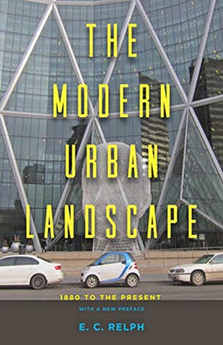 The Modern Urban Landscape: 1880 to the Present (Paperback): E.C. Relph