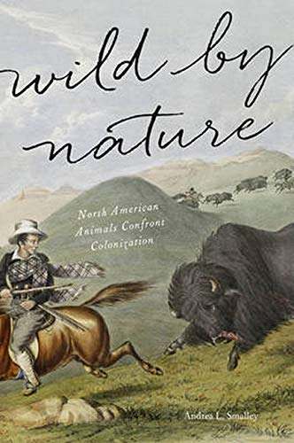 Wild by Nature: North American Animals Confront Colonization
