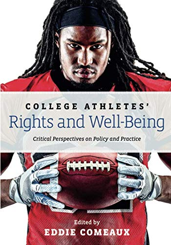 College Athletes? Rights and Well-Being: Critical Perspectives on Policy and Practice: Johns ...