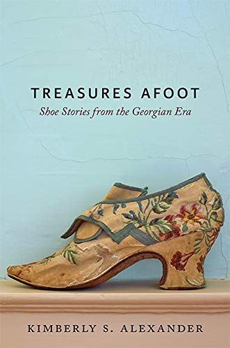 9781421425849: Treasures Afoot: Shoe Stories from the Georgian Era