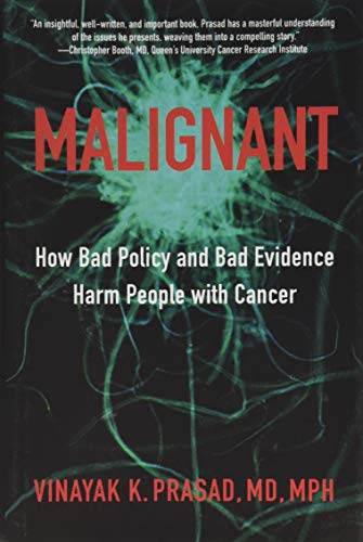 9781421437637: Malignant: How Bad Policy and Bad Evidence Harm People with Cancer