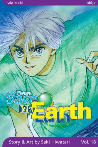 9781421505510: Please Save My Earth, Vol. 18