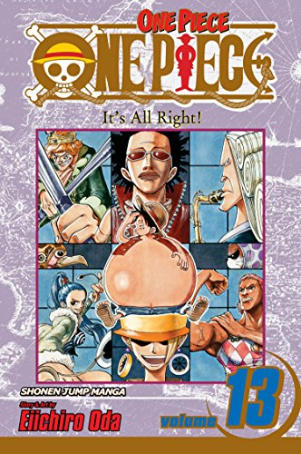 One Piece, Vol. 13: It's All Right!: Eiichiro Oda