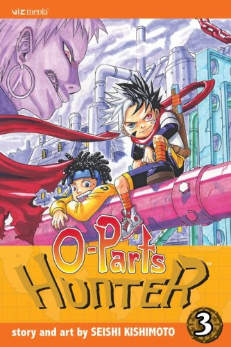 O-Parts Hunter, Vol. 3: Kishimoto, Seishi