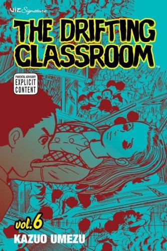 9781421509587: The Drifting Classroom, Vol. 6