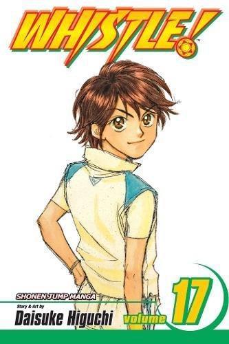 Whistle!: Vol. 17: Higuchi, Daisuke