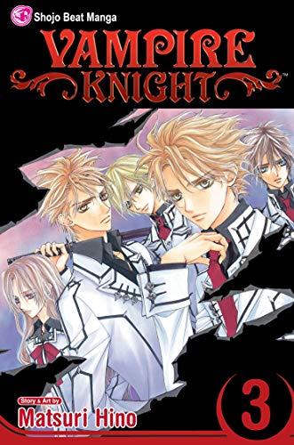 VAMPIRE KNIGHT : Volume 3 (Shojo Beat Manga Edition)
