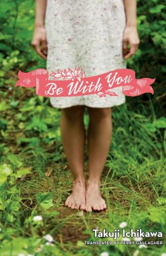 Be With You (Novel-Paperback): Takuji Ichikawa