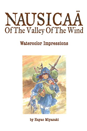 The Art of Nausicaa of the Valley of the Wind: Watercolor Impressions (Hardcover): Hayao Miyazaki