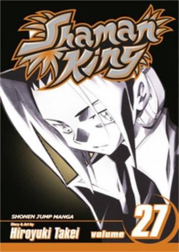 Shaman King, Volume 27: Exotica (Shaman King (Graphic Novels)): Takei, Hiroyuki