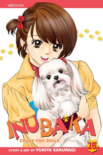 Inubaka: Crazy for Dogs, Vol. 16: Sakuragi, Yukiya