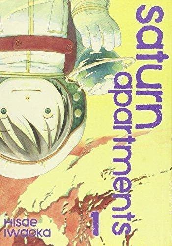 Saturn Apartments: v. 1 (Paperback): Hisae Iwaoka