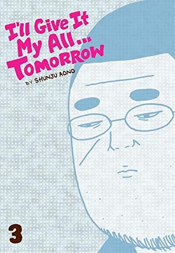 I'll Give It My All...Tomorrow, Vol. 3: Aono, Shunju