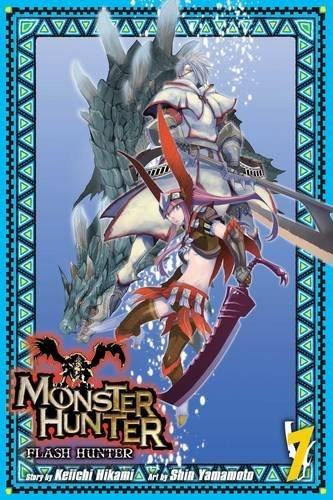 9781421584324: Monster Hunter: Flash Hunter, Vol. 7