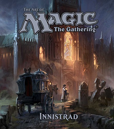 The Art of Magic: The Gathering - Innistrad (Hardcover): James Wyatt