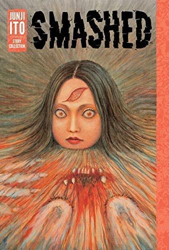 9781421598468: Smashed - Junji Ito Story Collection