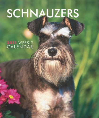 9781421668208: Schnauzers 2011 Hardcover Weekly Engagement