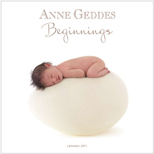 Anne Geddes 2011 Beginnings Col Wall Cover A: BrownTrout Publishers Inc