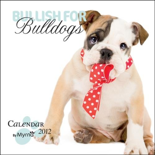 9781421688114: Bullish for Bulldogs 2012 Calendar