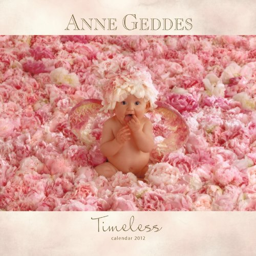 9781421690629: Anne Geddes Timeless 2012 Calendar