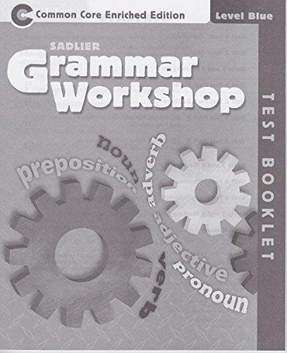 9781421710754: Grammar Workshop ©2013 Common Core Enriched Edition Test Booklet Level Blue, Grade 5