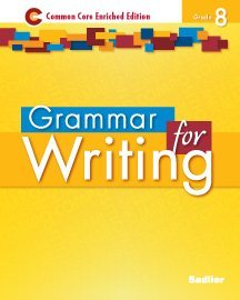 Grammar for Writing: Common Core Enriched Edition, Grade 8: Frederick J. Panzer, Anthony Bucco, ...