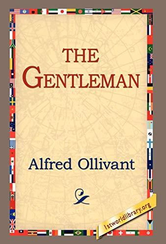 The Gentleman: Alfred Ollivant