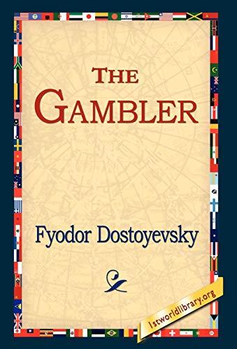 The Gambler: Fyodor Dostoyevsky