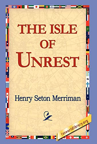 The Isle of Unrest: Henry Seton Merriman