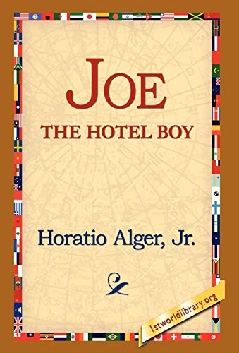 Joe the Hotel Boy: Horatio Jr. Alger