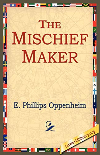 The Mischief-Maker: E. Phillips Oppenheim