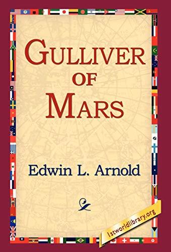 Gulliver of Mars: Edwin Lester Linden Arnold