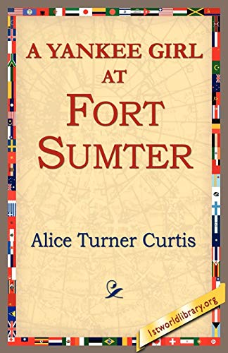 9781421804019: A Yankee Girl at Fort Sumter