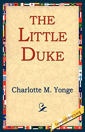 The Little Duke: Yonge, Charlotte M.