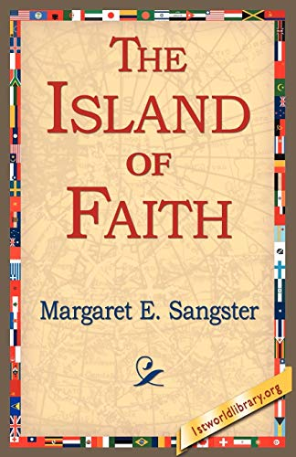 The Island of Faith: Margaret Elizabeth Munson Sangster