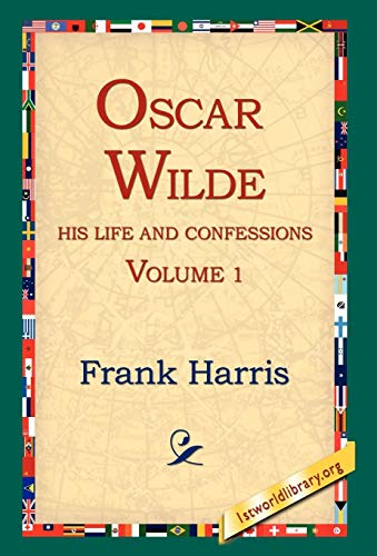 9781421806204: Oscar Wilde, His Life and Confessions, Volume 1